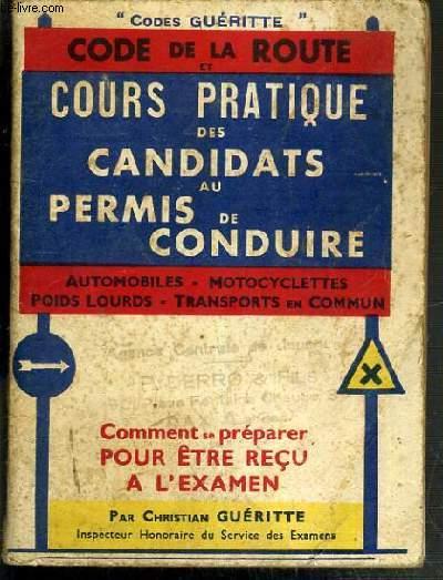 CODE DE LA ROUTE ET COURS PRATIQUE DES CANDIDATS AU PERMIS DE CONDUIRE - AUTOMOBILES - MOTOCYCLETTES - POIDS LOURDS - TRANSPORTS EN COMMUN / CODES GUERITTE.