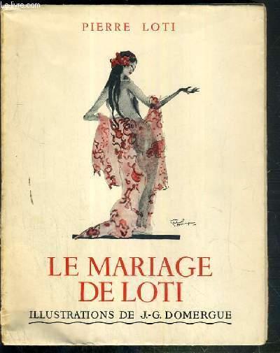 LE MARIAGE DE LOTI - EXEMPLAIRE N°862 / 1120 SUR VELIN PUR FIL LAFUMA.