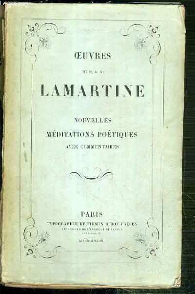 NOUVELLES MEDITATIONS POETIQUES AVEC COMMENTAIRES - OEUVRES DE M.A. DE LAMARTINE - TOME II.