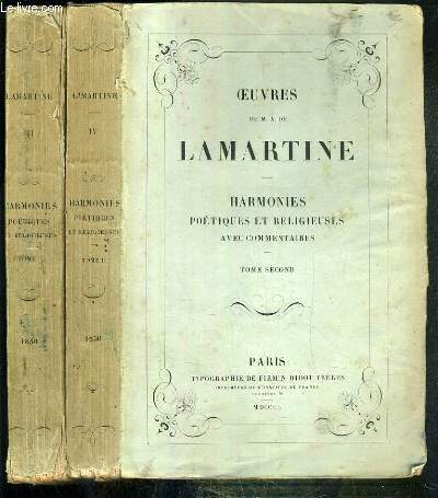 HARMONIES POETIQUES ET RELIGIEUSES AVEC COMMENTAIRES - 2 TOMES - TOME 1 + 2 - OEUVRES DE M.A. DE LAMARTINE TOME III + IV.