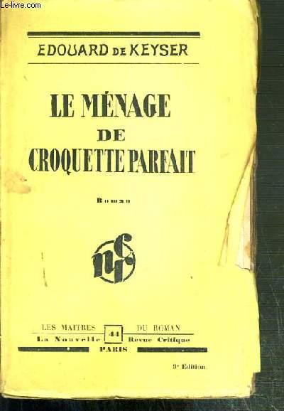 LE MENAGE DE CROQUETTE PARFAIT / LES MAITRES DU ROMAN N°44