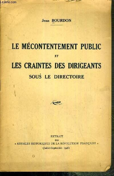 LE MECONTENTEMENT PUBLIC ET LES CRAINTES DES DIRIGEANTS SOUS LE DIRECTOIRE - EXTRAIT DES ANNALES HISTORIQUES DE LA REVOLUTION FRANCAISE (juillet-septembre 1946)