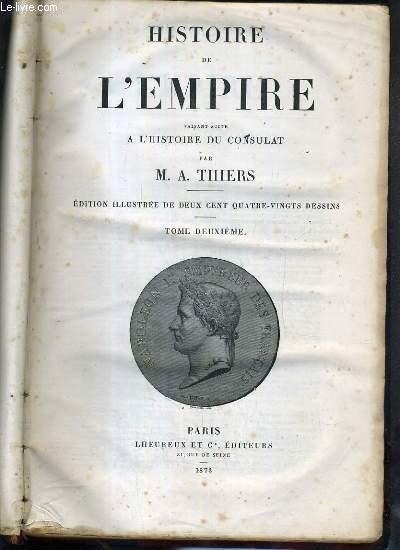 HISTOIRE DE L'EMPIRE FAISANT SUITE A L'HISTOIRE DU CONSULAT - TOME II