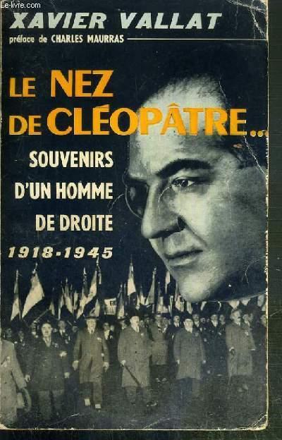 LE NEZ DE CLEOPATRE - SOUVENIRS D'UN HOMME DE DROITE (1919-1944)