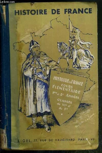 HISTOIRE DE FRANCE - COURS ELEMENTAIRE (1re et 2e ANNEE) - CLASSES DE 10e et DE 9e