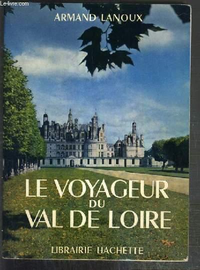 LE VOYAGEUR DU VAL DE LOIRE / BIBLIOTHEQUE DES GUIDES BLEUS