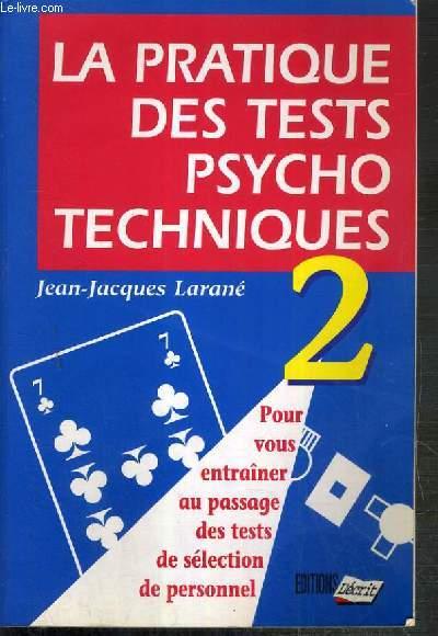 LA PRATIQUE DES TESTS PSYCHO TECHNIQUES 2