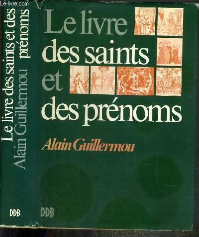 LE LIVRE DES SAINTS ET DES PRENOMS avec des notices spirituelles de l'abbé Louis de la Buillerie.