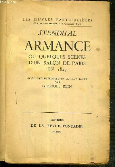 ARMANCE OU QUELQUES SCENES D'UN SALON DE PARIS EN 1827 / COLLECTION LES OEUVRES PARTICULIERES.