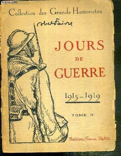 JOURS DE GUERRE 1915-1919 - TOME II / COLLECTION DES GRANDS HUMORISTES