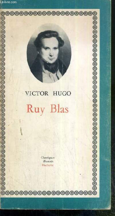 RUY BLAS / CLASSIQUES ILLUSTRES HACHETTE