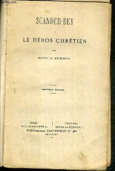 SCANDER-BEY OU LE HEROS CHRETIEN