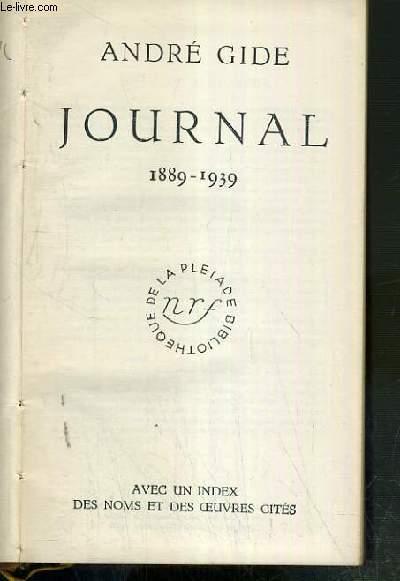 JOURNAL 1889-1939 AVEC UN INDEX DES NOMS ET DES OEUVRES CITES / BIBLIOTHEQUE DE LA PLEIADE