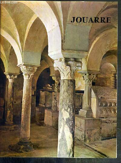 JOUARRE, SES CRYPTES, SON EGLISE, SON ABBAYE
