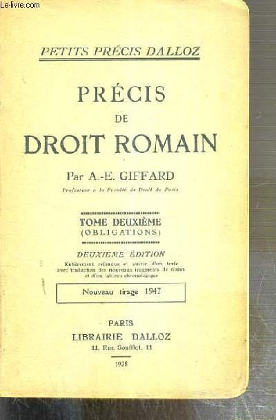 PRECIS DE DROIT ROMAIN - TOME DEUXIEME (OBLIGATIONS) - NOUVEAU TIRAGE 1947 / PETITS PRECIS DALLOZ
