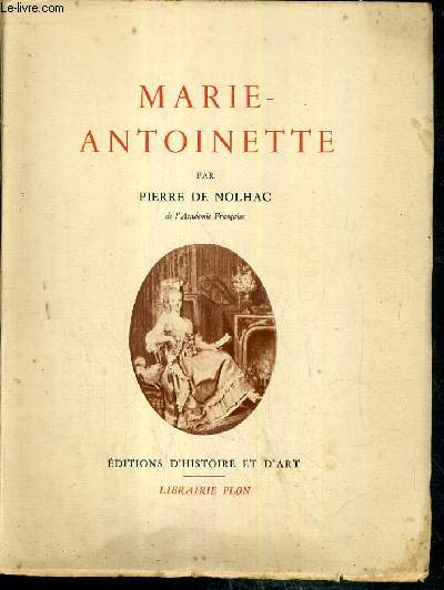MARIE-ANTOINETTE / COLLECTION ARS ET HISTORIA