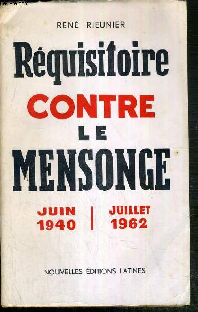REQUISITOIRE CONTRE LE MENSONGE JUIN 1940 - JUILLET 1962 - ENVOI DE L'AUTEUR.
