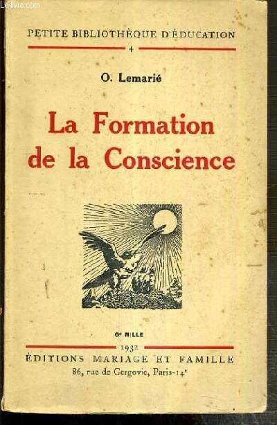 LA FORMATION DE LA CONSCIENCE / PETITE BIBLIOTHEQUE D'EDUCATION N°4