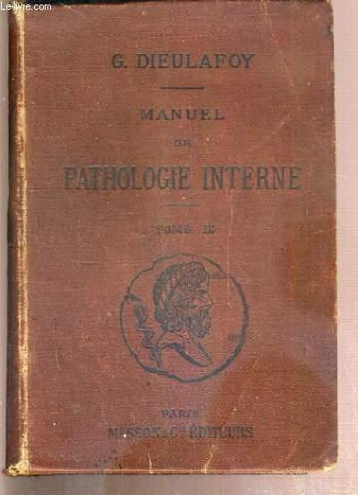 MANUEL DE PATHOLOGIE INTERNE - TOME III - MALADIES DE L'APPAREIL DIGESTIF - MALADIES DE LA BOUCHE - MALADIES DU PHARYNX - MALADIES DE L'OESOPHAGE - MALADIE DE L'ESTOMAC....