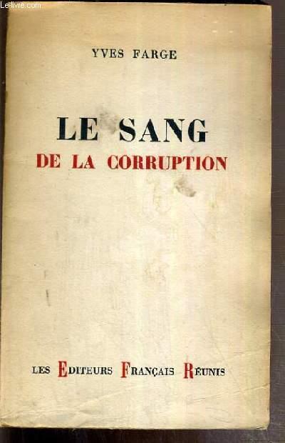 LE SANG DE LA CORRUPTION - ENVOI DE L'AUTEUR.