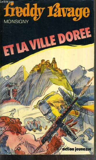FREDDY RAVAGE ET LA VILLE DOREE N°4