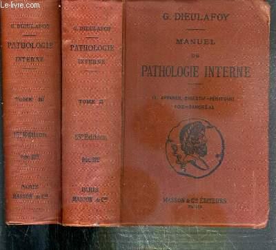 MANUEL DE PATHOLOGIE INTERNE - 2 TOMES - II et III / II. appareil digestif-peritoine-foie-pancreas - III. appareil urinaire, systeme nerveux.