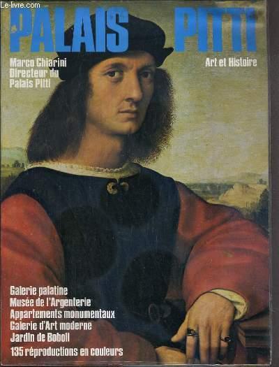 PALAIS PITTI ART ET HISTOIRE - GALERIE PALATINE - MUSEE DE L'ARGENTINE - APPARTEMENTS MONUMENTAUX - GALERIE D'ART MODERNE - JARDIN DE BOBOLI