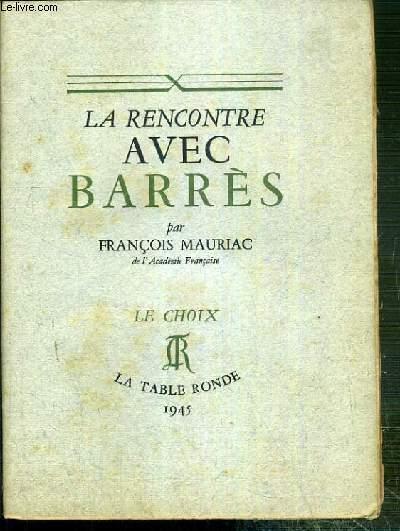LA RENCONTRE AVEC BARRES / LE CHOIX.