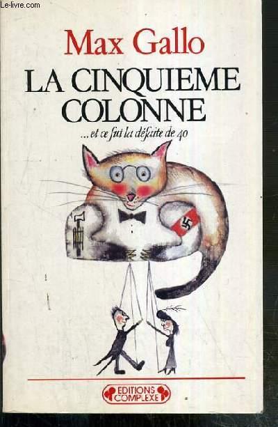 LA CINQUIEME COLONNE..ET CE FUT LA DEFAITE DE 40
