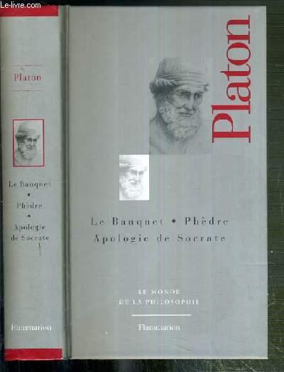 LE BANQUET -PHEDRE - APOLOGIE DE SOCRATE / COLLECTION LE MONDE DE LA PHILOSOPHIE