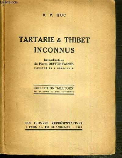 TARTARIE ET THIBET INCONNUS / COLLECTION AILLEURS