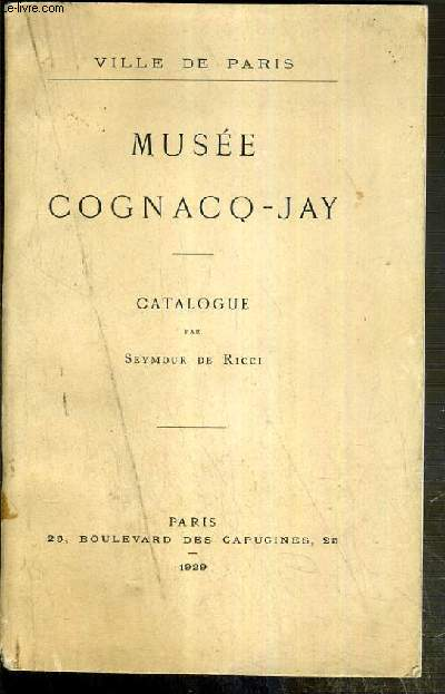 MUSEE COGNACQ-JAY - CATALOGUE - VILLE DE PARIS - ENVOI DE L'AUTEUR.