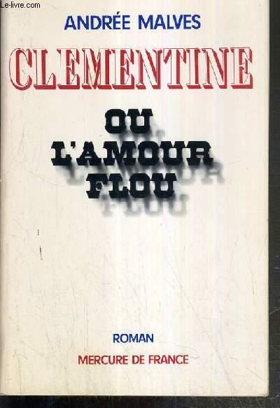 CLEMENTINES OU L'AMOUR FLOU - ENVOI DE L'AUTEUR.