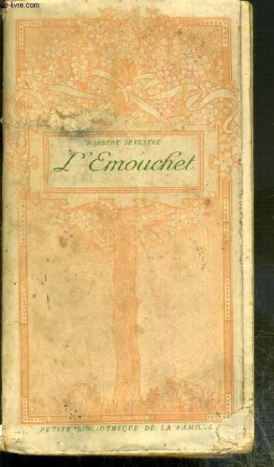 L'EMOUCHET LE TUE-BELETTES MERLIN / PETITE BIBLIOTHEQUE DE LA FAMILLE - ENVOI DE L'AUTEUR.
