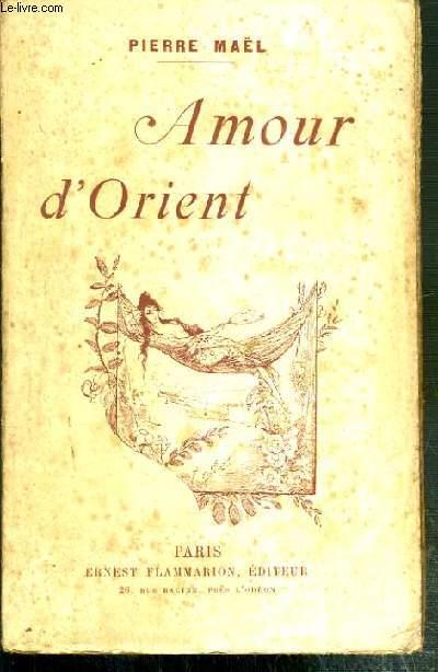 AMOUR D'ORIENT - MYRIS AU PAYS DES TIGRES.