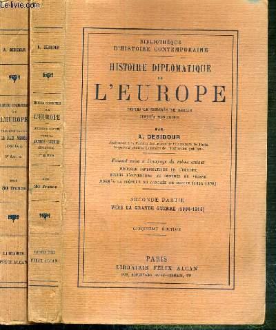 HISTOIRE DIPLOMATIQUE DE L'EUROPE DEPUIS LE CONGRES DE BERLIN JUSQU'A NOS JOURS - 2 VOLUMES - 1ere et 2eme PARTIES - 1ere PARTIE: la paix armée (1878-1904) precedee d'une preface de M. Leon Blum - 2eme PARTIE: vers la grande guerre (1904-1916).