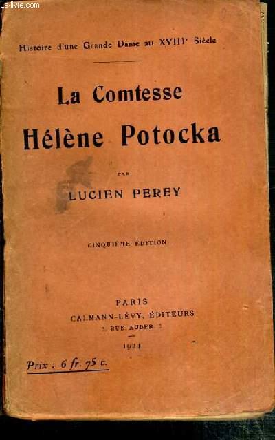 LA COMTESSE HELENE POTOCKA - HISTOIRE D'UNE GRANDE DAME AU XVIIIe SIECLE