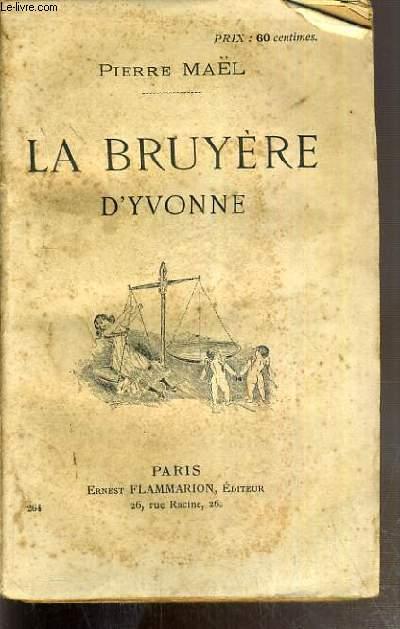 LA BRUYERE D'YVONNE - FLEUR DE MER - MOEURS MARITIMES