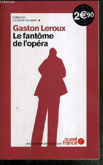 LE FANTOME DE L'OPERA / COLLECTION LA CREME DU CRIME.