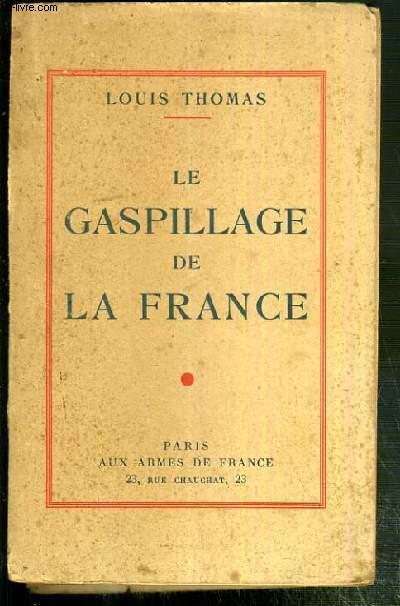 LE GASPILLAGE DE LA FRANCE