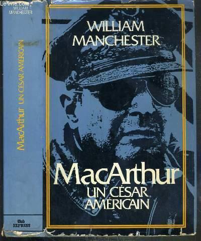 MACARTHUR - UN CESAR AMERICAIN (1880-1964) / COLLECTION NOTRE EPOQUE