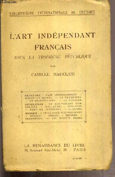 L'ART INDEPENDANT FRANCAIS SOUS LA TROISIEME REPUBLIQUE / BIBLIOTHEQUE INTERNATIONALE DE CRITIQUE