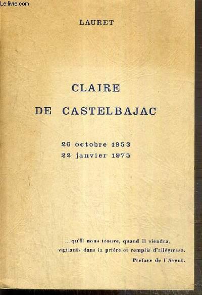 CLAIRE DE CASTELBAJAC - 26 OCTOBRE 1953 - 22 JANVIER 1975
