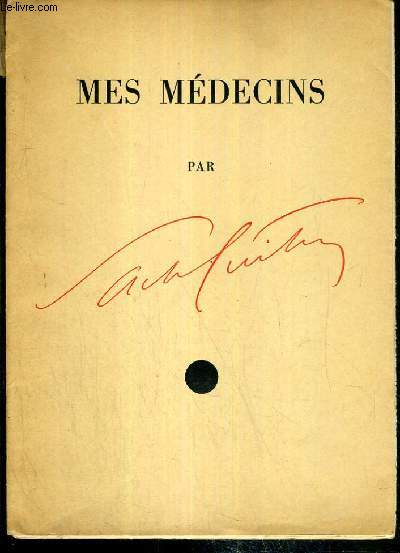MES MEDECINS PAR SACHA GUITRY