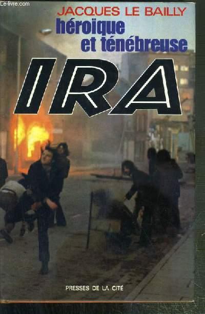 HEROIQUE ET TENEBREUSE IRA