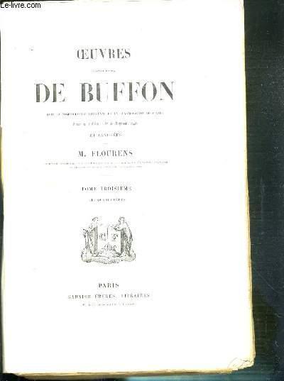 TOME 3. LES QUADRUPEDES  - OEUVRES COMPLETES DE BUFFON ET ANNOTES PAR M. FLOURENS TOME III