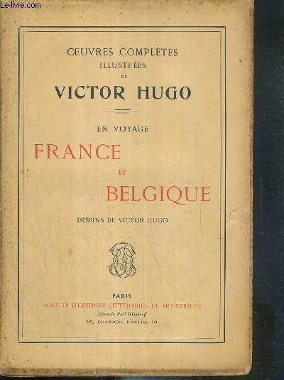 FRANCE ET BELGIQUE - EN VOYAGE - OEUVRES COMPLETES ILLUSTREE DE VICTOR HUGO