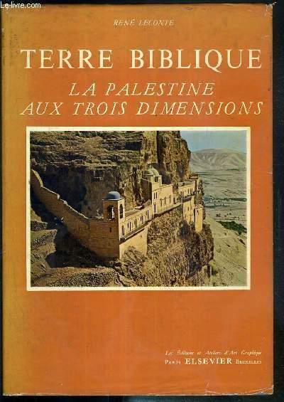TERRE BIBLIQUE - LA PALESTINE AUX TROIS DIMENSIONS