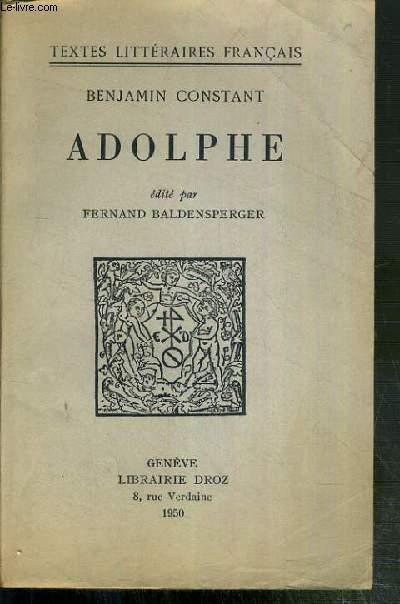 ADOLPHE - TEXTES LITTERAIRES FRANCAIS