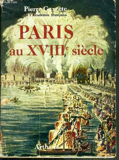 PARIS AU XVIIIe SIECLE / BIBLIOTHEQUE HISTORIQUE ILLUSTREE.